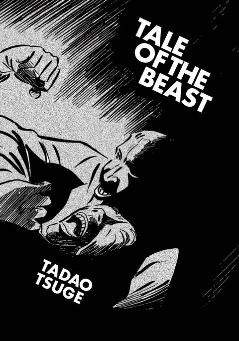 Tadao Tsuge - Tale of the Beast
